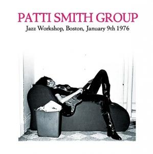 Patti Smith GROUP『Jazz Workshop, Boston, January 9th 1976』