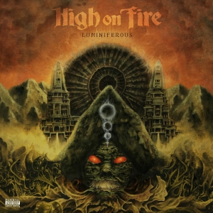 HIGH ON FIRE『Luminiferous』