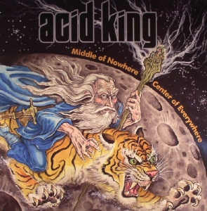ACID KING『Middle Of Nowhere Center Of Everywhere』