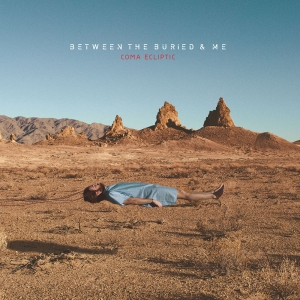 BETWEEN THE BURIED ME『Coma Ecliptic』