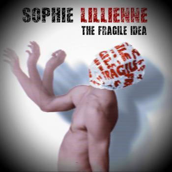 SophieLillienne-TheFragileIdea_convert_20150221210954.jpg